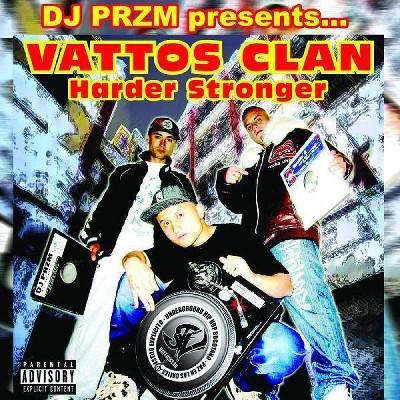 DJ PRZM PRESENTS...VATTOS CLAN - Harder Stronger (CD)