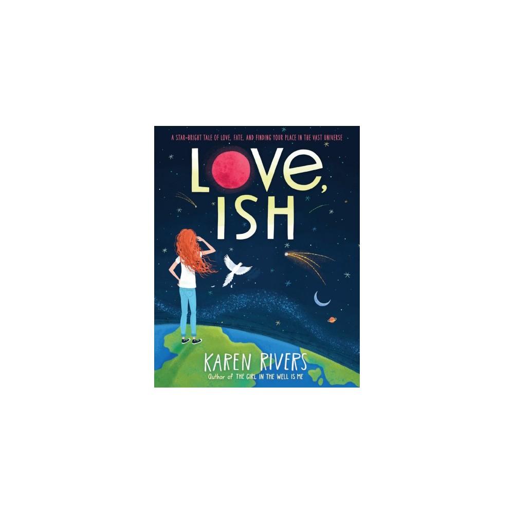 Love, Ish - Reprint by Karen Rivers (Paperback)