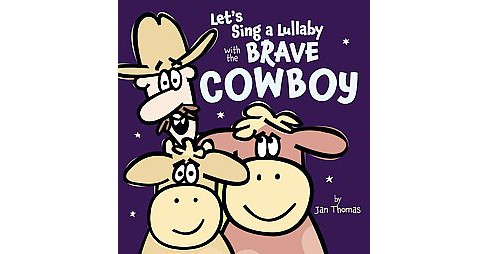 Let's Sing a Lullaby With the Brave Cowboy (School And Library) (Jan Thomas) - image 1 of 1