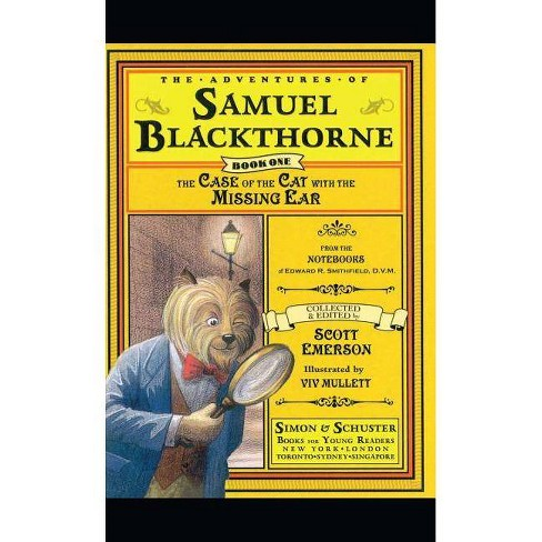 The Case of the Cat with the Missing Ear - (Adventures of Samuel Blackthorne) by  Scott Emerson - image 1 of 1