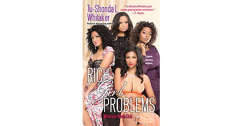 Rich Girl Problems (Millionaire Wives Club) (Reprint) (Paperback) by Tu-Shonda L. Whitaker - image 1 of 1