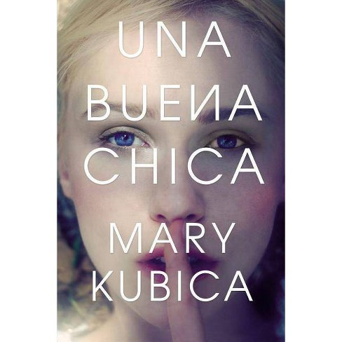 Una Buena Chica - by  Mary Kubica (Paperback) - image 1 of 1