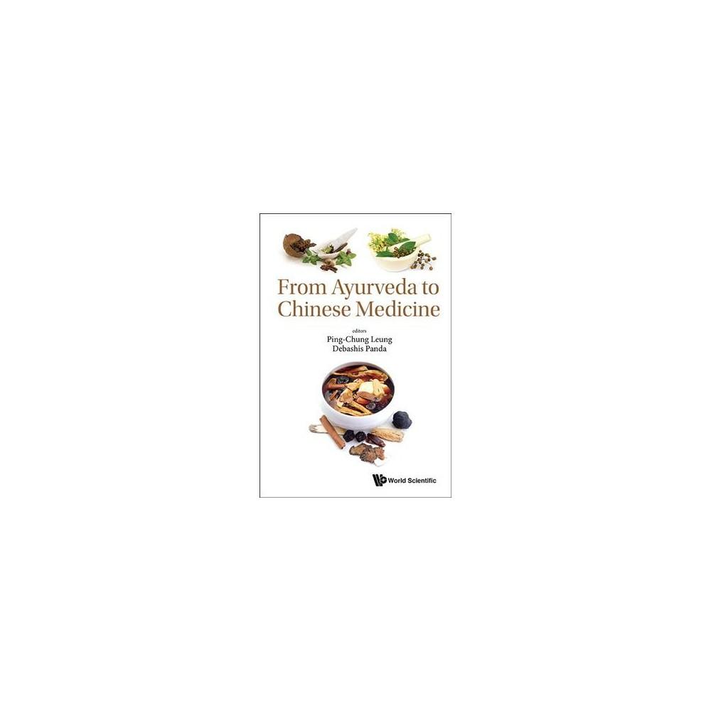 From Ayurveda to Chinese Medicine - by Ping-Chung Leung & Debashis Panda (Hardcover)