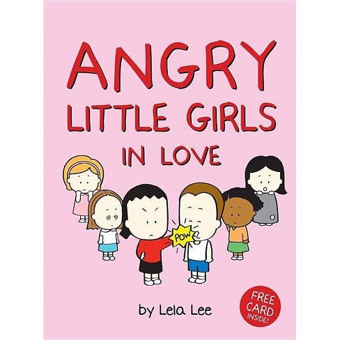 Angry Little Girls in Love - by  Lela Lee (Hardcover) - image 1 of 1