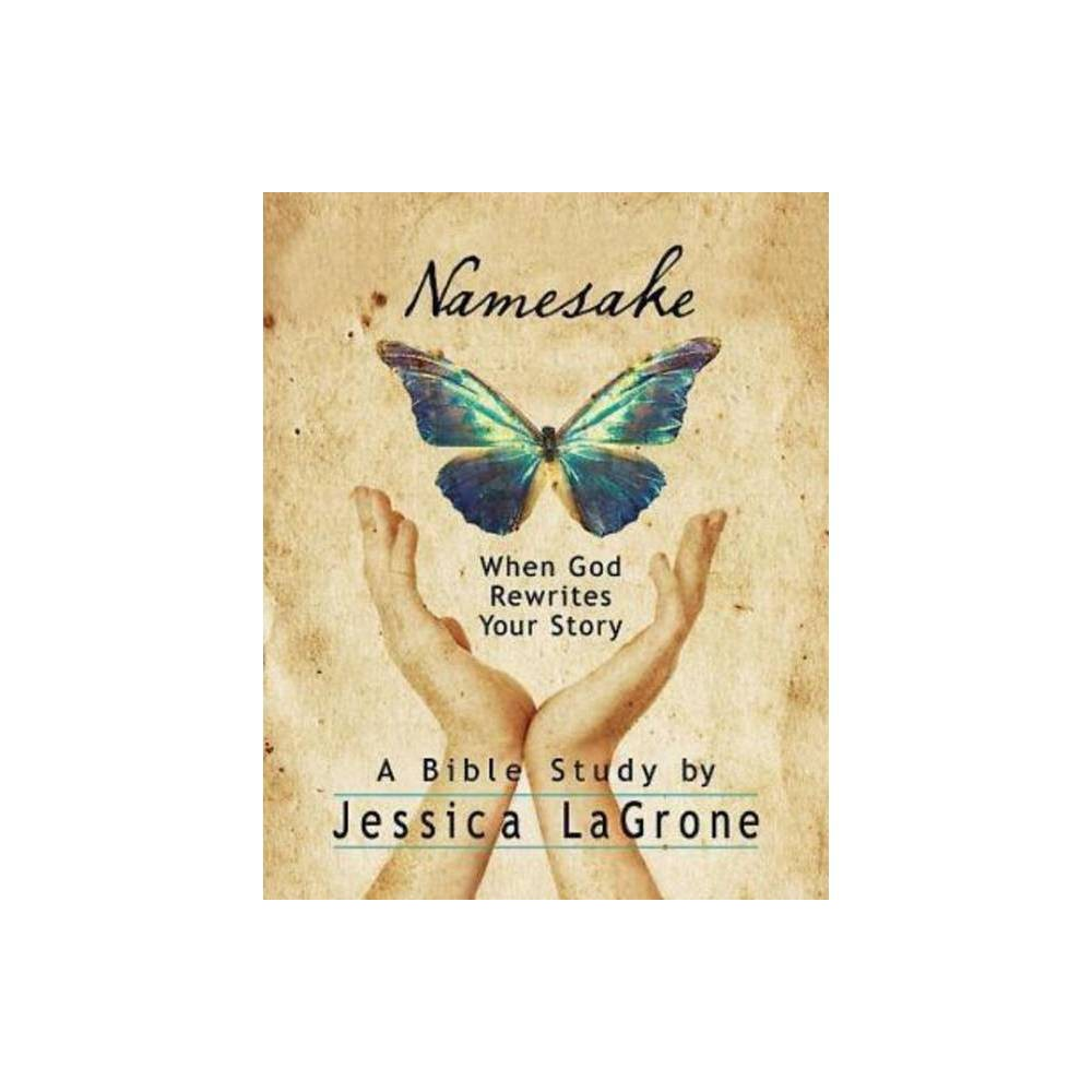 Namesake Women S Bible Study Participant Book By Jessica Lagrone Paperback