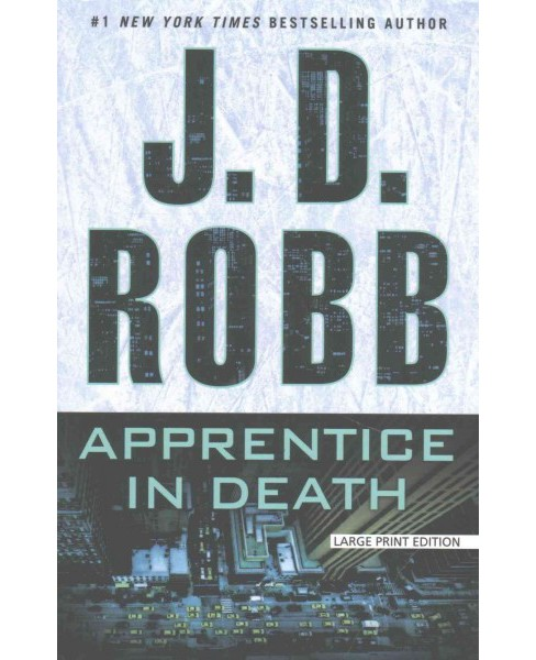 Apprentice in Death (Large Print) (Paperback) (J. D. Robb) - image 1 of 1