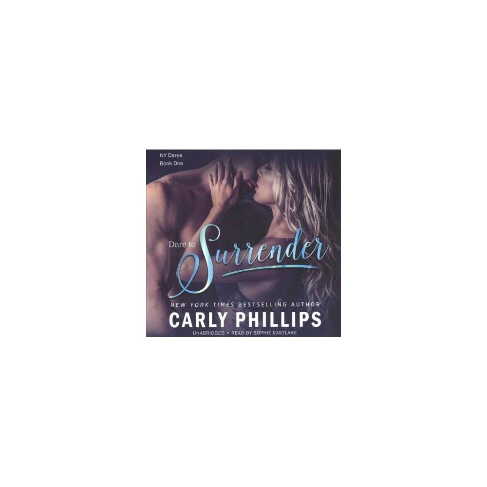 Dare to Surrender - Unabridged (The New York Dares) by Carly Phillips (CD/Spoken Word)