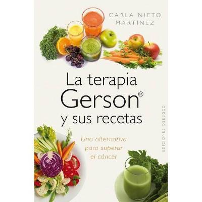 La Terapia Gerson y Sus Recetas - by  Carla Nieto (Paperback)