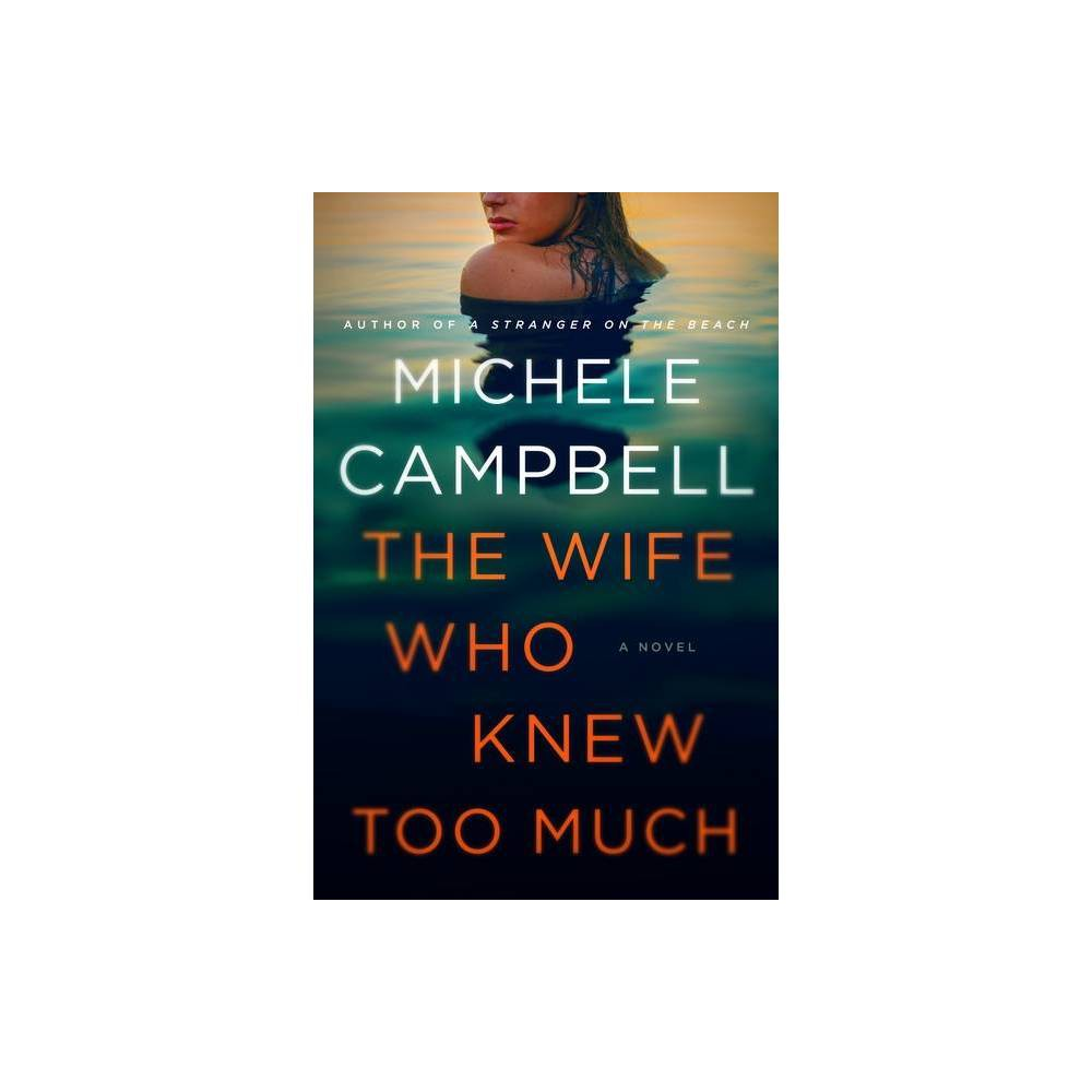 The Wife Who Knew Too Much By Michele Campbell Hardcover