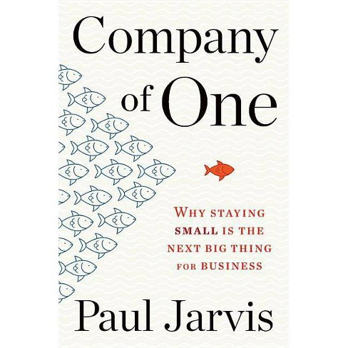 Company of One - by  Paul Jarvis (Hardcover) - image 1 of 1