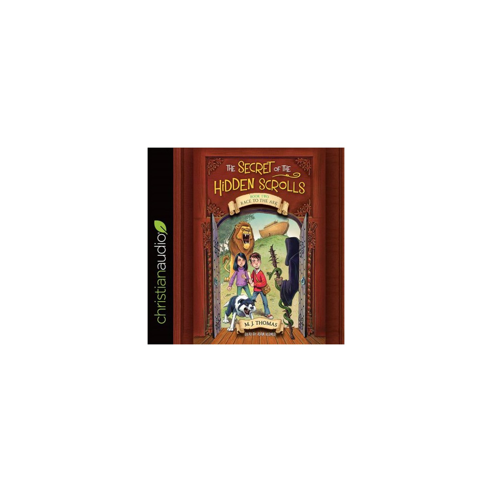 Race to the Ark - Unabridged (The Secret of the Hidden Scrolls) by M. J. Thomas (CD/Spoken Word)