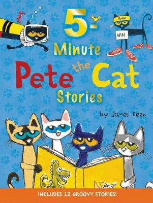 5-Minute Pete the Cat Stories : Includes 12 Groovy Stories! (Hardcover)(James Dean)
