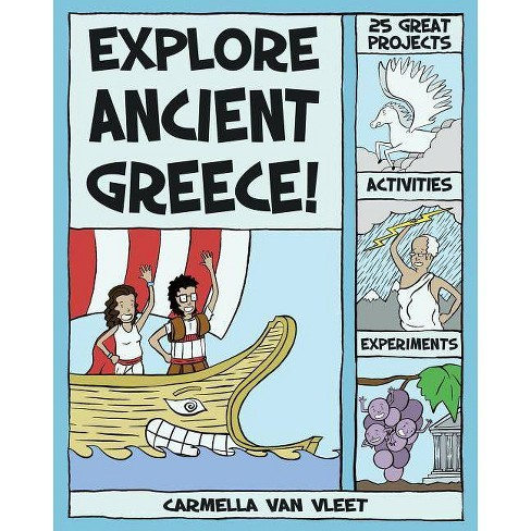 Explore Ancient Greece! - (Explore (Nomad Press)) by  Carmella Van Vleet (Paperback) - image 1 of 1