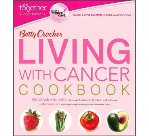 Betty Crocker Living with Cancer Cookbook : Pink Together Edition (Paperback) (Kris Ghosh) - image 1 of 1