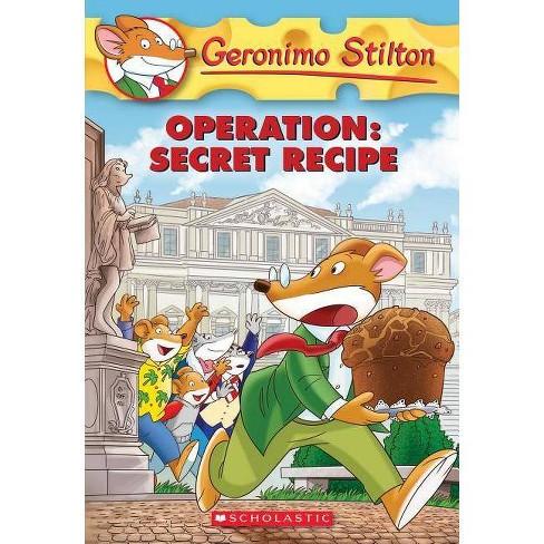 Operation: Secret Recipe - (Geronimo Stilton) by Geronimo Stilton  (Paperback)