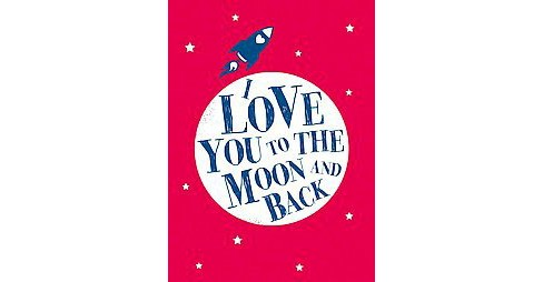 I Love You to the Moon and Back (Hardcover) - image 1 of 1