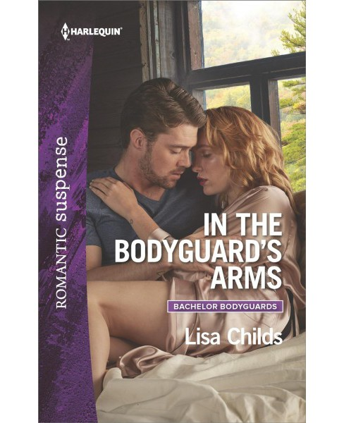 In the Bodyguard's Arms -  (Harlequin Romantic Suspense) by Lisa Childs (Paperback) - image 1 of 1