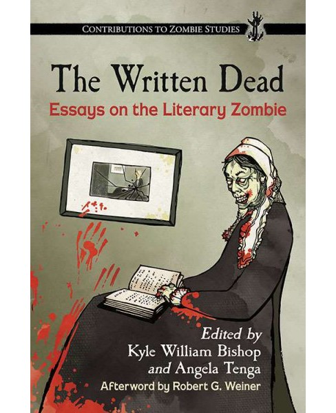 Written Dead : Essays on the Literary Zombie (Paperback) - image 1 of 1