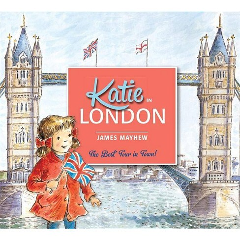 Katie in London - by  James Mayhew (Paperback) - image 1 of 1