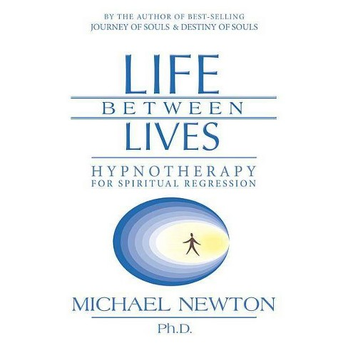 Life Between Lives - by  Michael Newton (Paperback) - image 1 of 1