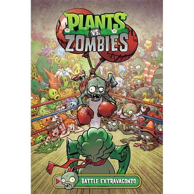 Plants vs. Zombies Volume 7: Battle Extravagonzo - by  Paul Tobin (Hardcover)
