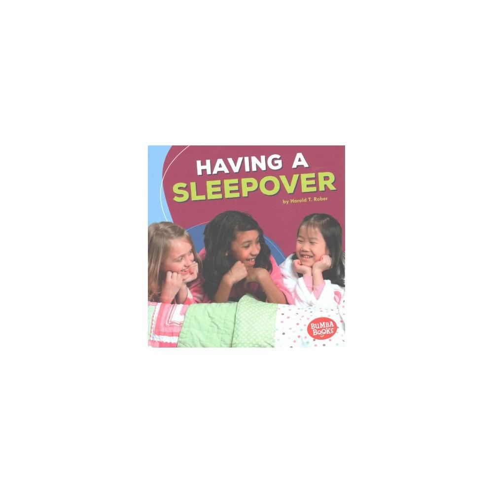 Having a Sleepover (Paperback) (Harold T. Rober)