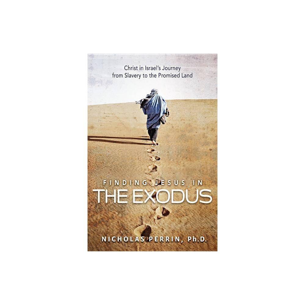 Finding Jesus In The Exodus By Nicholas Perrin Paperback