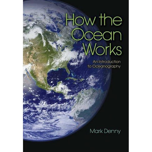 How the Ocean Works - by  Mark Denny (Paperback) - image 1 of 1
