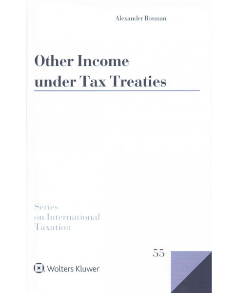 Other Income Under Tax Treaties : An Analysis of Article 21 of the Oecd Model Convention (Hardcover) - image 1 of 1