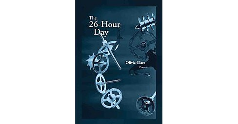 26-Hour Day : Poems (Paperback) (Olivia Clare) - image 1 of 1