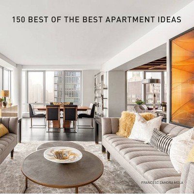 150 Best of the Best Apartment Ideas - by  Francesc Zamora (Hardcover)