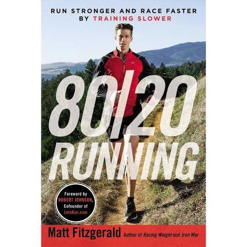 80/20 Running - by  Matt Fitzgerald (Paperback) - image 1 of 1