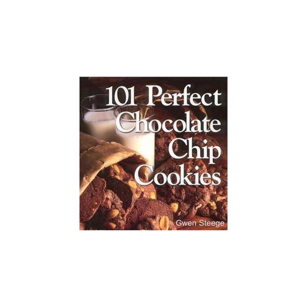 101 Perfect Chocolate Chip Cookies (Paperback) (Gwen Steege)