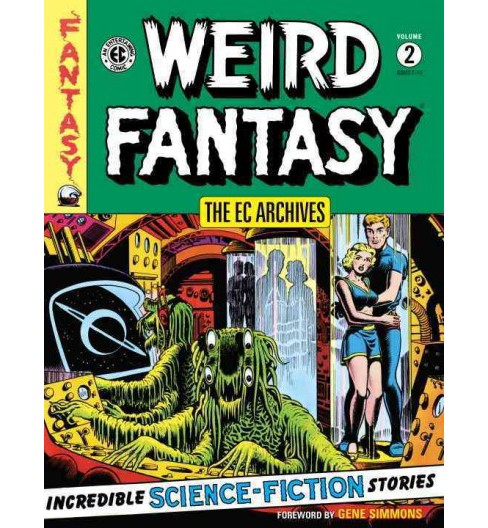 EC Archives Weird Fantasy 2 : Issues 7-12 (Hardcover) (Albert B. Feldstein) - image 1 of 1