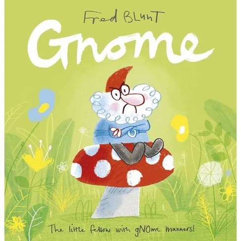Gnome - by  Fred Blunt (Hardcover) - image 1 of 1