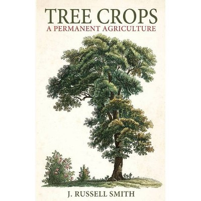 Tree Crops - by  J Russell Smith (Paperback)