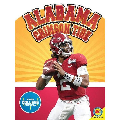 more photos cc0dd 43edb Alabama Crimson Tide - (Inside College Football) by Margaret Weber  (Hardcover)