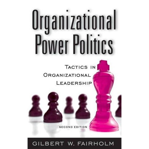 Organizational Power Politics - 2 Edition by  Gilbert W Fairholm (Hardcover) - image 1 of 1