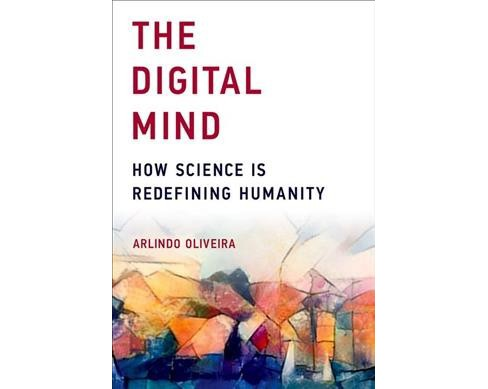 Digital Mind : How Science Is Redefining Humanity (Hardcover) (Arlindo Oliveira) - image 1 of 1