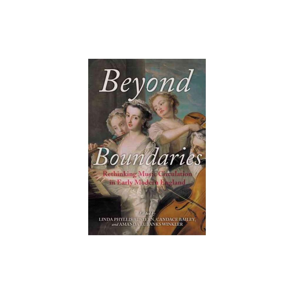 Beyond Boundaries : Rethinking Music Circulation in Early Modern England (Paperback)
