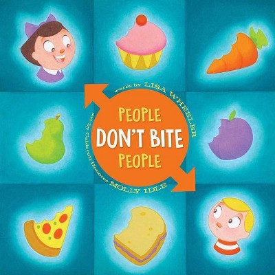 People Don't Bite People - (People Books)by Lisa Wheeler (Hardcover)