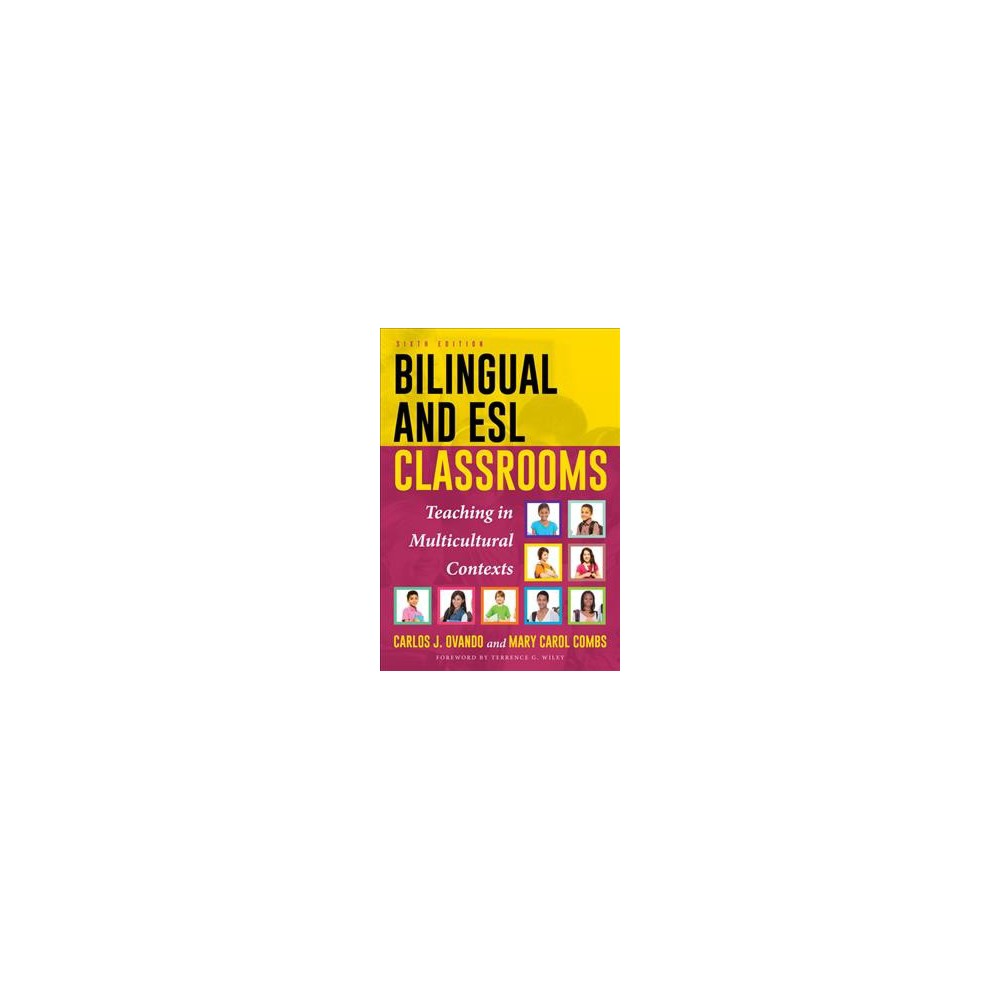 Bilingual and Esl Classrooms : Teaching in Multicultural Contexts (Paperback) (Carlos J. Ovando & Mary
