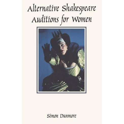 Alternative Shakespeare Auditions for Women - (Audition Speeches) (Paperback) - image 1 of 1