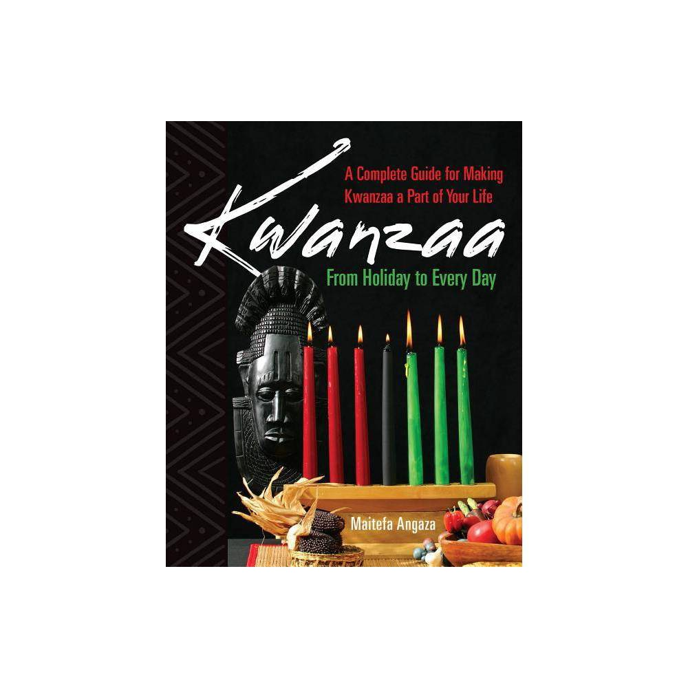 Kwanzaa From Holiday To Every Day By Maitefa Angaza Paperback