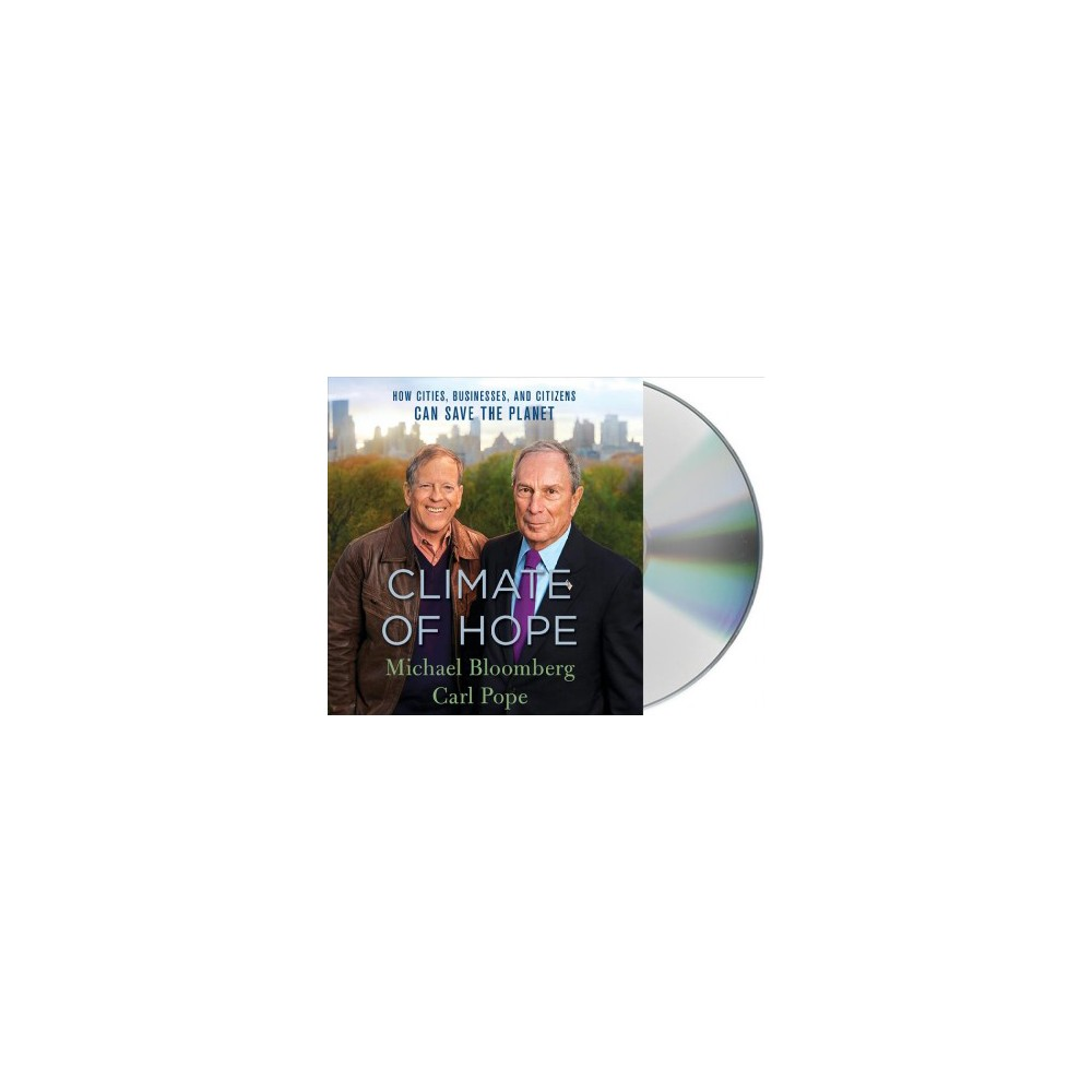 Climate of Hope : How Cities, Businesses, and Citizens Can Save the Planet (Unabridged) (CD/Spoken Word)