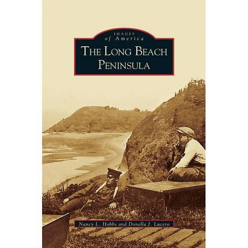 Long Beach Peninsula - by  Nancy L Hobbs & Donella J Lucero (Hardcover) - image 1 of 1