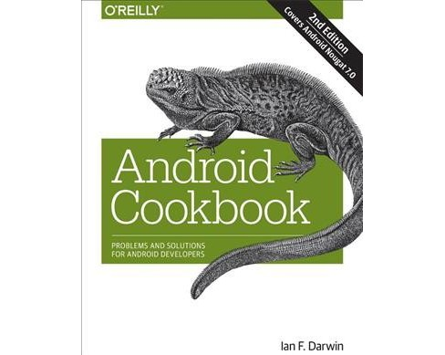Android Cookbook : Problems and Solutions for Android Developers (Paperback) (Ian Darwin) - image 1 of 1