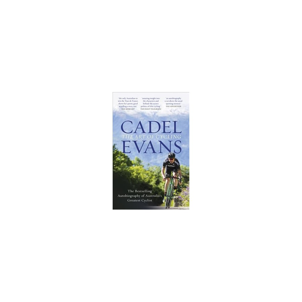 Art of Cycling - by Cadel Evans (Paperback)