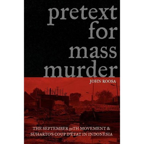 Pretext for Mass Murder - (New Perspectives in Southeast Asian Studies) by  John Roosa (Paperback) - image 1 of 1