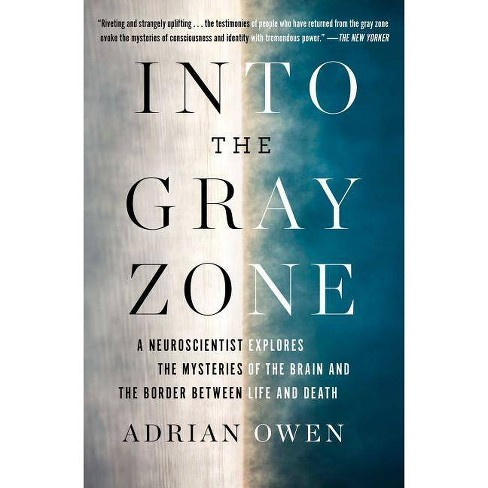 Into the Gray Zone - by  Adrian Owen (Paperback) - image 1 of 1